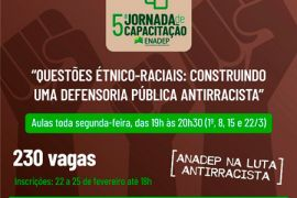 V Jornada da ENADEP focará no debate sobre questões étnico-raciais na Defensoria Pública